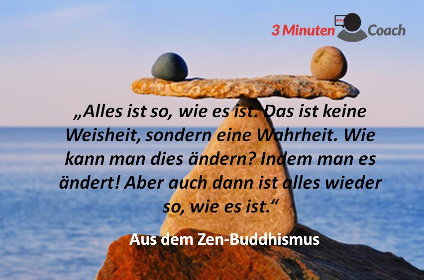 zen sprüche Motto des Tages: Alles ist so, wie es ist. • 3MinutenCoach zen sprüche