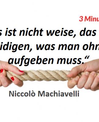 Spruch-des-Tages_Macchiavelli_Aufgeben