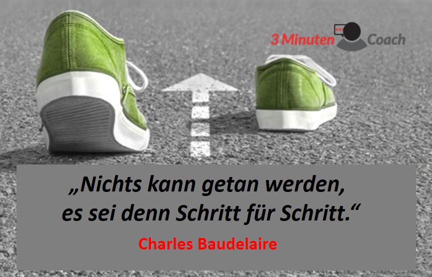 Zitat des Tages: Mache einen Schritt nach dem anderen! • 3MinutenCoach